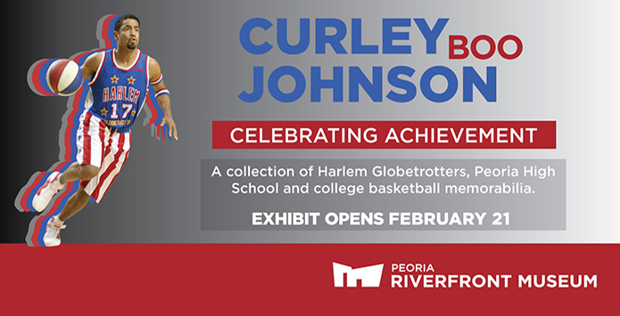 "Peoria Native & Harlem Globetrotter Legend Curley ""Boo"" Johnson Celebrated With New Peoria Riverfront Museum Exhibit"