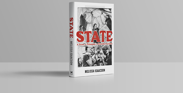 "Decorated Author Melissa Isaacson's New Book ""State"" Chronicles Her IHSA Championship Basketball Team"