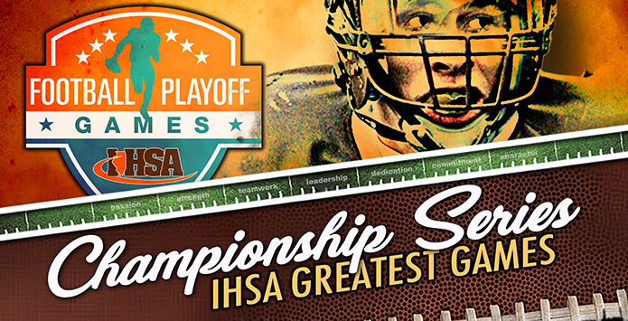 Relive Classic IHSA Football Title Games Between 2017 State Final Broadcasts on NBC Sports Chicago