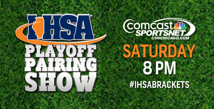 IHSA Football Playoff Pairing Show Saturday at 8 PM on Comcast SportsNet Chicago   #IHSAbrackets